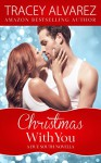 Christmas With You (Due South: A Sexy Contemporary Romance Book 4) - Tracey Alvarez