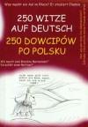 250 dowcipów po polsku 250 witze auf deutsch - Jolanta Szczygieł-Rogowska, Joanna Tomalska, Małgorzata Dolistowska