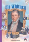 Eli Whitney (History Maker Bios) - Catherine A. Welch