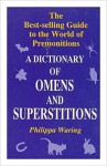A Dictionary of Omens and Superstitions - Philippa Waring