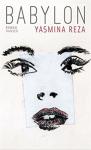 Babylon: Roman - Yasmina Reza, Frank Heibert, Hinrich Schmidt-Henkel