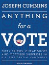 Anything for a Vote: Dirty Tricks, Cheap Shots, and October Surprises in U.S. Presidential Campaigns - Joseph Cummins, Tom Perkins
