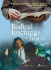 The Radical Teachings of Jesus - Derek John Morris, Mark Finley