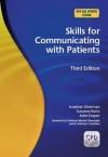 Skills for Communicating With Patients, Third Edition - Jonathan Silverman, Suzanne Kurtz, Juliet Draper