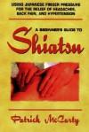 Beginners Guide to Shiatsu - Patrick McCarty