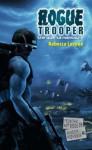 Rogue Trooper #3: The Quartz Massacre - Rebecca Levene
