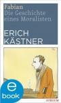 Fabian: Die Geschichte eines Moralisten (German Edition) - Erich Kästner