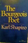 The Bourgeois Poet - Karl Shapiro