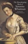 The Housekeeping Book of Susanna Whatman - Susanna Whatman