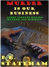 Murder is Our Business - B.R. Stateham, Javier Carmona