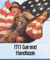 The M1 Garand Handbook - B. Smith