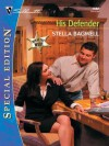 His Defender (Silhouette Intimate Moments) - Stella Bagwell
