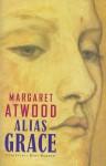 Alias Grace - Gerda Baardman, Tjadine Stheeman, Margaret Atwood