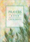 Prayers for Catechists - Liturgy Training Publications