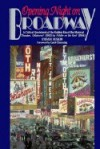 Opening Night on Broadway: A Critical Quotebook of the Golden Era of the Musical Theatre, .. - Steven Suskin