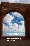 My Heavenly Year in Jerusalem - Cheryl Zehr