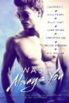 It Was Always You Anthology - Felice Stevens, N.R. Walker, Riley Hart, Cardeno C., Lane Hayes, Ella Frank, Christina Lee
