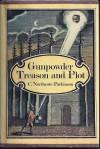 Gunpowder Treason And Plot - C. Northcote Parkinson
