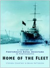 Home of the Fleet: A Century of Portsmouth Royal Dockyard in Photographs - Brian Patterson