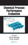 Chemical Process Performance Evaluation - Ali Cinar, Ahmet Palazoglu