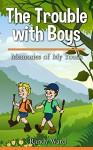 The Trouble with Boys: Memories of My Youth - Randy Ward, Alysha Ward, Matthew Ward, Jeffrey Ward