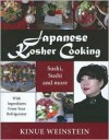 Japanese Kosher Cooking: Sushi, Sushi and More with Ingredients in Your Refrigerator - Kinue Weinstein