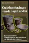 Oude Beschavingen Van De Lage Landen: Speurtocht Naar Het Dagelijks Leven Van Onze Voorouders - Ruud Borman