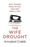 The Wife Drought Paperback February 1, 2015 - Annabel Crabb