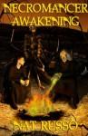 Necromancer Awakening: Book One of The Mukhtaar Chronicles - Nat Russo