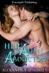 Her Alien Abductor - Alexandra O'Hurley