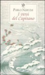 I versi del Capitano. Testo spagnolo a fronte - Pablo Neruda