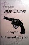 Il nero dell'arcobaleno - Peter Blauner, Sergio Altieri