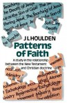 Patterns of Faith: A Study in the Relationship Between the New Testament and Christian Doctrine - J.L. Houlden