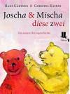 Joscha und Mischa, diese zwei: Die andere Bärengeschichte - Hans Gärtner, Christel Kaspar