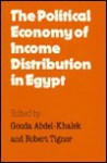 The Political Economy Of Income Distribution In Egypt - Robert L. Tignor, Jūdah ʻAbd al-Khāliq, Judah 'Abd Al-Khaliq