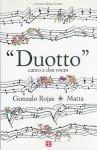 Duotto: Canto A Dos Voces - Gonzalo Rojas, Roberto Matta, Germana Matta Ferrari