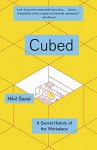 Cubed: A History of the Office - Nikil Saval