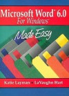 Microsoft Word 6.0 for Windows Made Easy - Katie Layman, LaVaughn Hart
