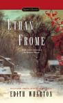 Ethan Frome - Edith Wharton, Anita Shreve, Susanna Moore