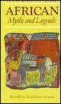 African Myths and Legends - Kathleen Arnott