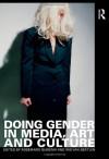 Doing Gender in Media, Art and Culture - Rosemarie Buikema, Iris van der Tuin