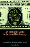 You Can Go Bankrupt Without Going Broke You Can Go Bankrupt Without Going Broke - Lawrence R. Reich, James P. Duffy