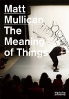 Matt Mullican: The Meaning Of Things: Who Feels The Most Pain - Matt Mullican