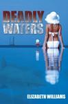Deadly Waters - Elizabeth Williams
