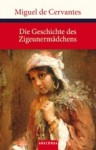 Die Geschichte des Zigeunermädchens - Miguel de Cervantes Saavedra