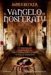 Il vangelo di Nosferatu - James Becker, Maria Grazia Melchionda