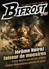 Bifrost n° 64: Jérôme Noirez, faiseur de monstres - Olivier Girard, Peter Watts, Xavier Mauméjean, Jérôme Noirez, Aurélien Police
