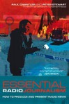 Essential Radio Journalism: How to Produce and Present Radio News - Paul Chantler, Peter Stewart
