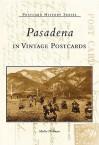 Pasadena in Vintage Postcards - Marlin L. Heckman, Marlin Heckman