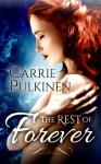 The Rest of Forever - Carrie Pulkinen